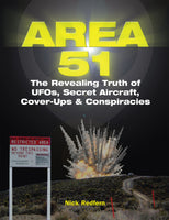 Area 51: The Revealing Truth of UFOs, Secret Aircraft, Cover-Ups & Conspiracies
