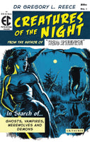 Creatures of the Night: In Search of Ghosts, Vampires, Werewolves and Demons
