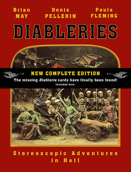 Diableries: Stereoscopic Adventures in Hell (New Complete Ed