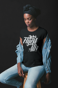Flyest of them All TEE