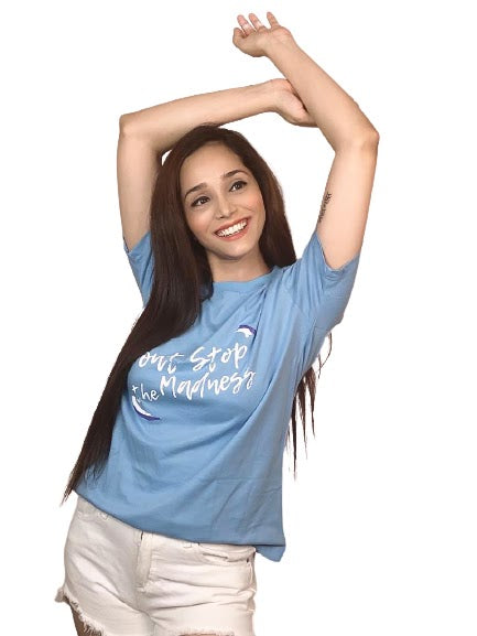 Don't Stop The Madness Sky Blue T-Shirt For Women