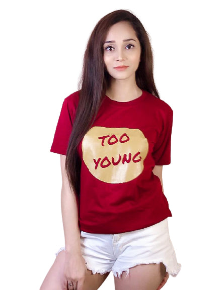 Too Young Maroon T-Shirt For Women