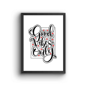 Good Vibes Only Poster Frame