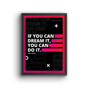 If You Can Dream It, You Can Do It Poster Frame