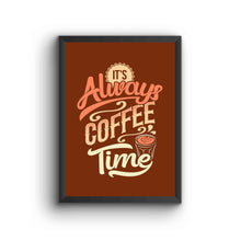 Load image into Gallery viewer, Its Always A Coffee Time Brown Poster Frame