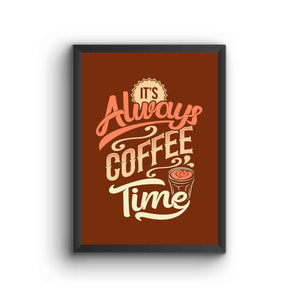 Its Always A Coffee Time Brown Poster Frame