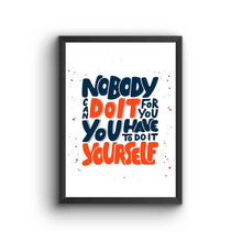 Load image into Gallery viewer, Nobody Can Do It For You Poster Frame