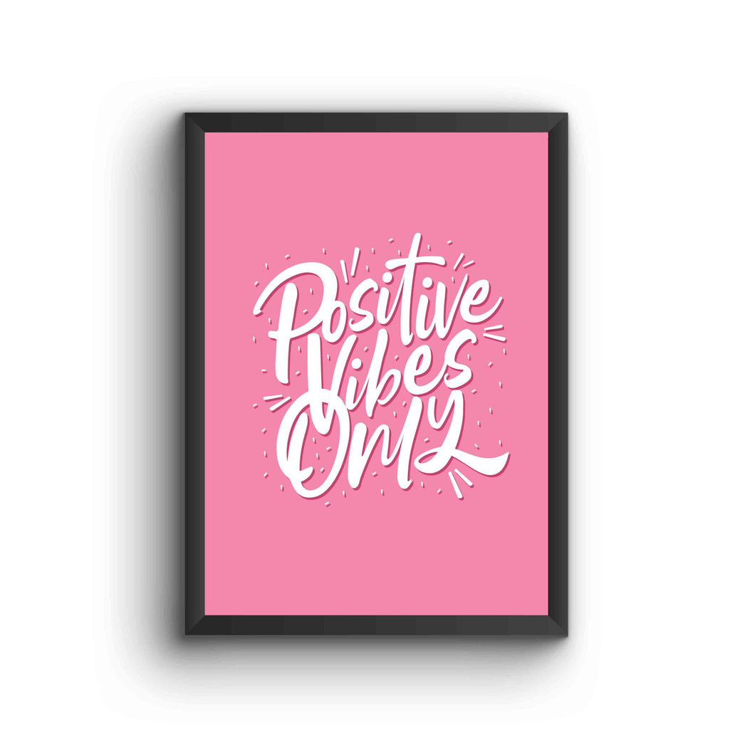 Positive Vibes Only Poster Frame