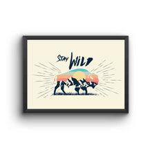 Load image into Gallery viewer, Stay Wild Poster Frame