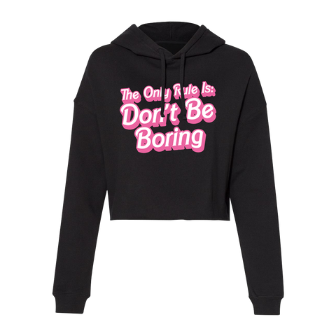The Only Rule Is: Don't Be Boring Cropped Hoodie
