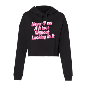 Never Pass A Mirror Without Looking Into It Cropped Hoodie