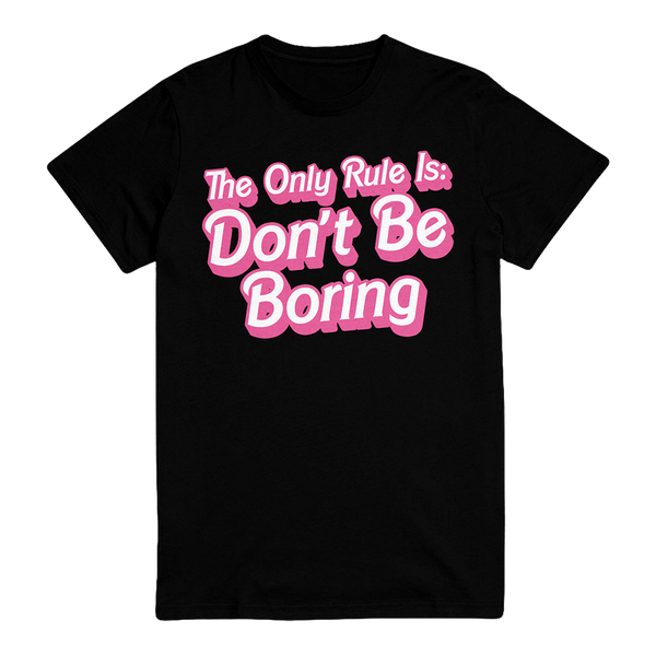 The Only Rule Is Don't Be Boring Unisex Tee