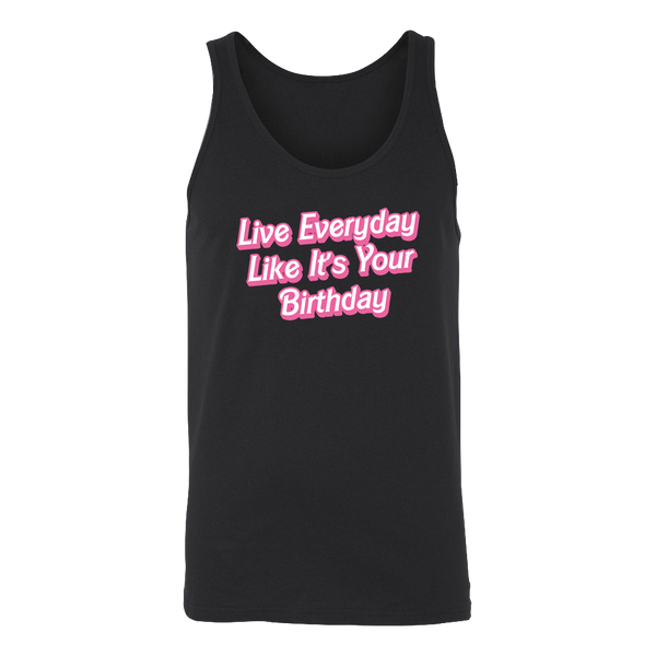 Live Everyday Like It's Your Birthday Unisex Tank
