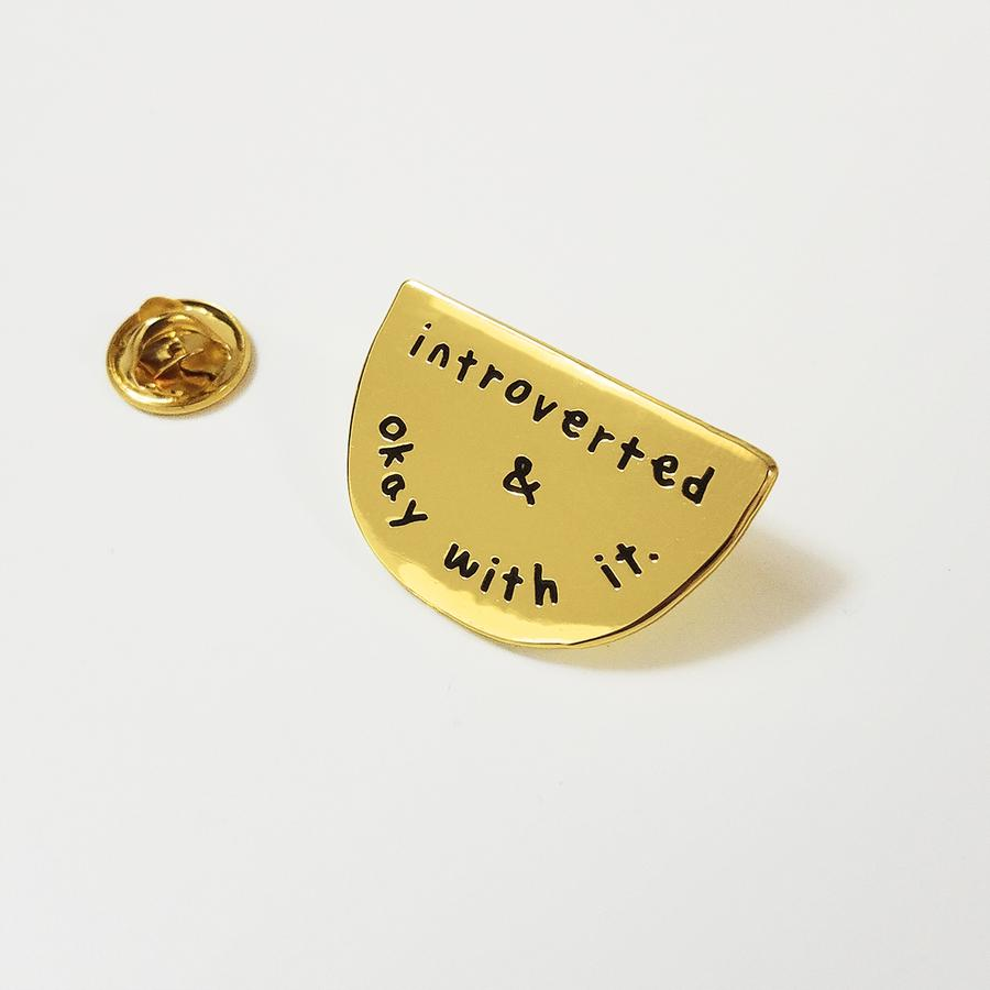 Introverted & Okay With It Enamel Pin