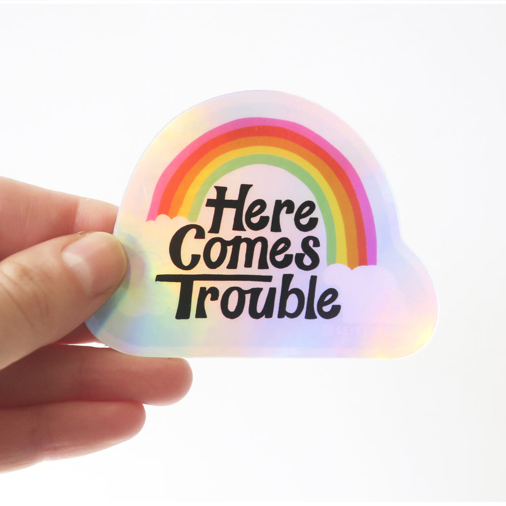 Here Comes Trouble Rainbow Holographic Sticker