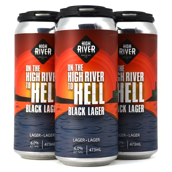 HIGH RIVER ON THE HIGH RIVER TO HELL BLACK LAGER 4C