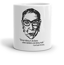 "Load image into Gallery viewer, RBG Quote Mug:  ""Women belong in all places where decisions are being made"""