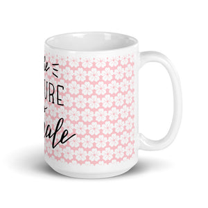 The Future is Female!  15 oz. Mug