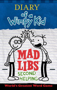 Diary of a Wimpy Kid Mad Libs :  Second Helping