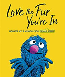 Love The Fur You're In (Sesame Street)