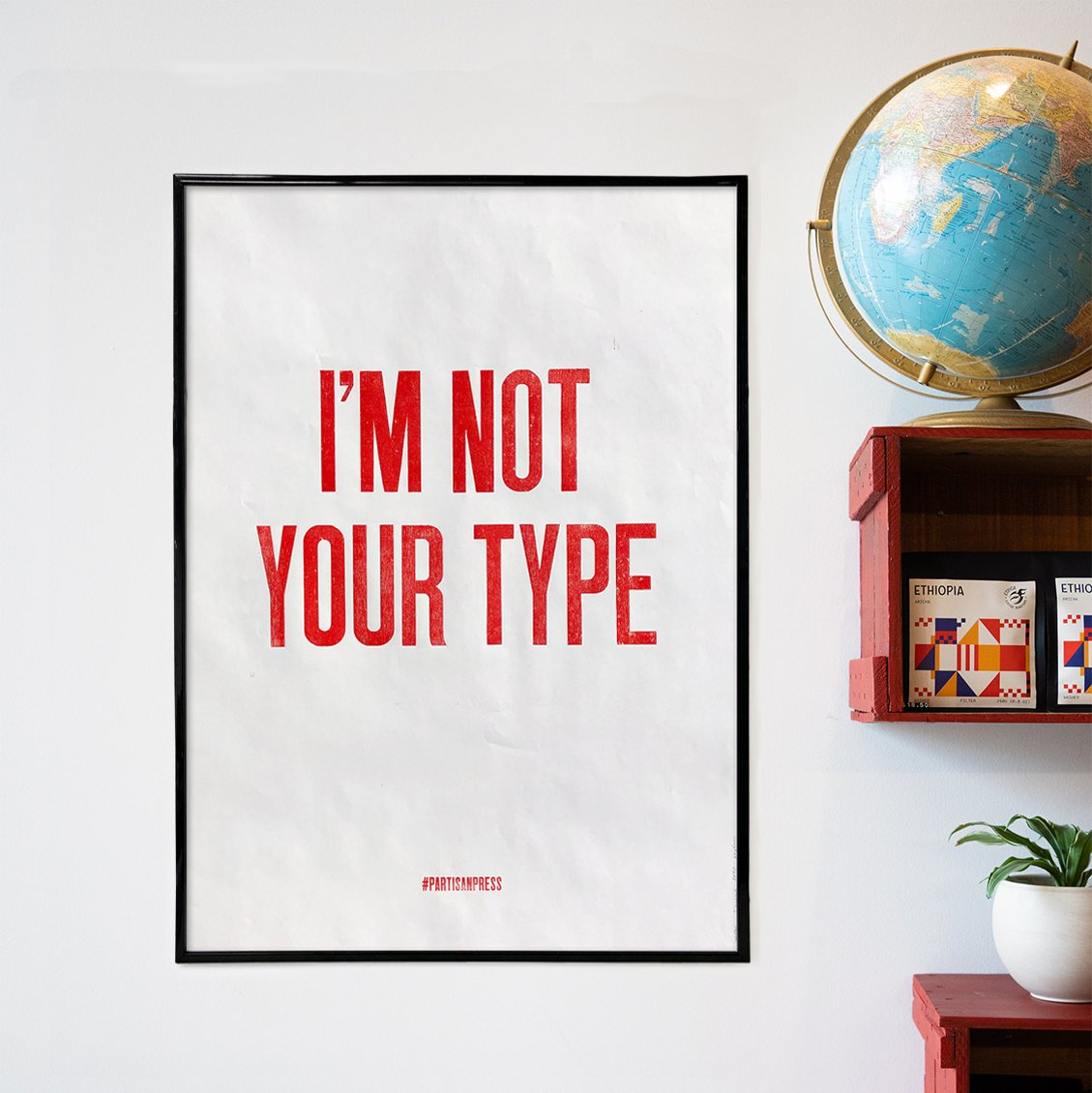 Poster IM NOT YOUR TYPE - Ethica Roasters