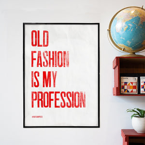 Poster OLD FASHION IS MY PROFESSION - Ethica Roasters