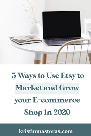 My Top 3 Ways to Use Etsy as a Way to Market and Grow Your E-commerce Business in 2020