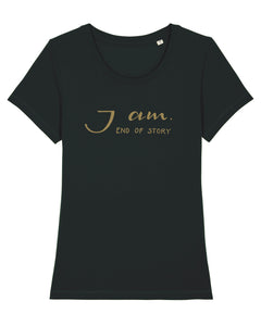 T-Shirt - I am End of Story