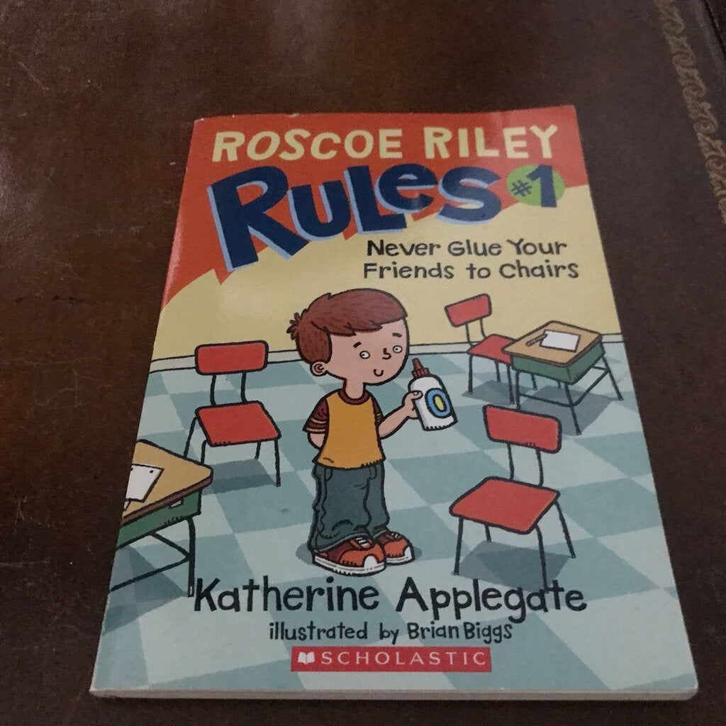 Never Glue Your Friends to Chairs (Roscoe Riley Rules) (Katherine Applegate) - series