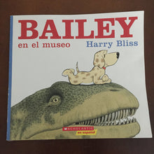 Load image into Gallery viewer, Bailey en el museo (Harry Bliss) -paperback