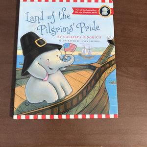 Land of the Pilgrims Pride (Callista Gingrich) -hardcover