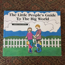 Load image into Gallery viewer, The Little People's Guide to the Big World -inspirational