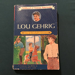 Lou Gehrig (Childhood of Famous Americans) (Guernsey Van Riper Jr.) -notable person