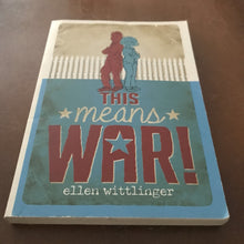 Load image into Gallery viewer, This Means War! (Ellen Wittlinger) -chapter