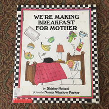 Load image into Gallery viewer, We're Making Breakfast for Mother (Shirley Neitzel) -paperback