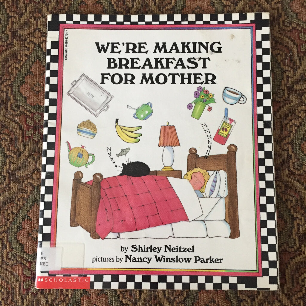 We're Making Breakfast for Mother (Shirley Neitzel) -paperback