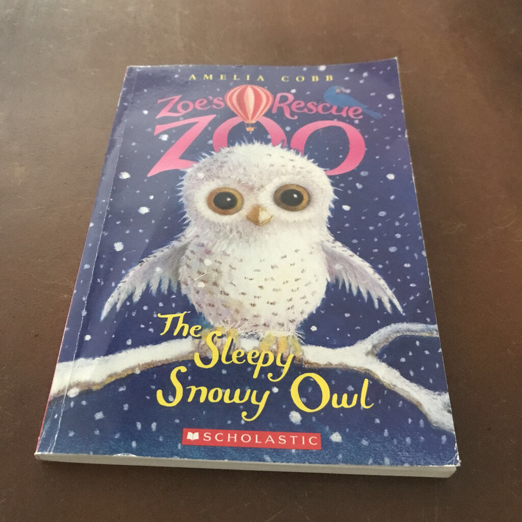 The Sleepy Snowy Owl (Zoe's Rescue Zoo) (Amelia Cobb) -series