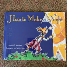 Load image into Gallery viewer, How to Make a Night (Linda Ashman) -hardcover