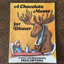 Load image into Gallery viewer, A Chocolate Moose (Fred Gwyne) -paperback
