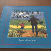 Load image into Gallery viewer, Walking With Mama (Barbara White Stynes) -paperback