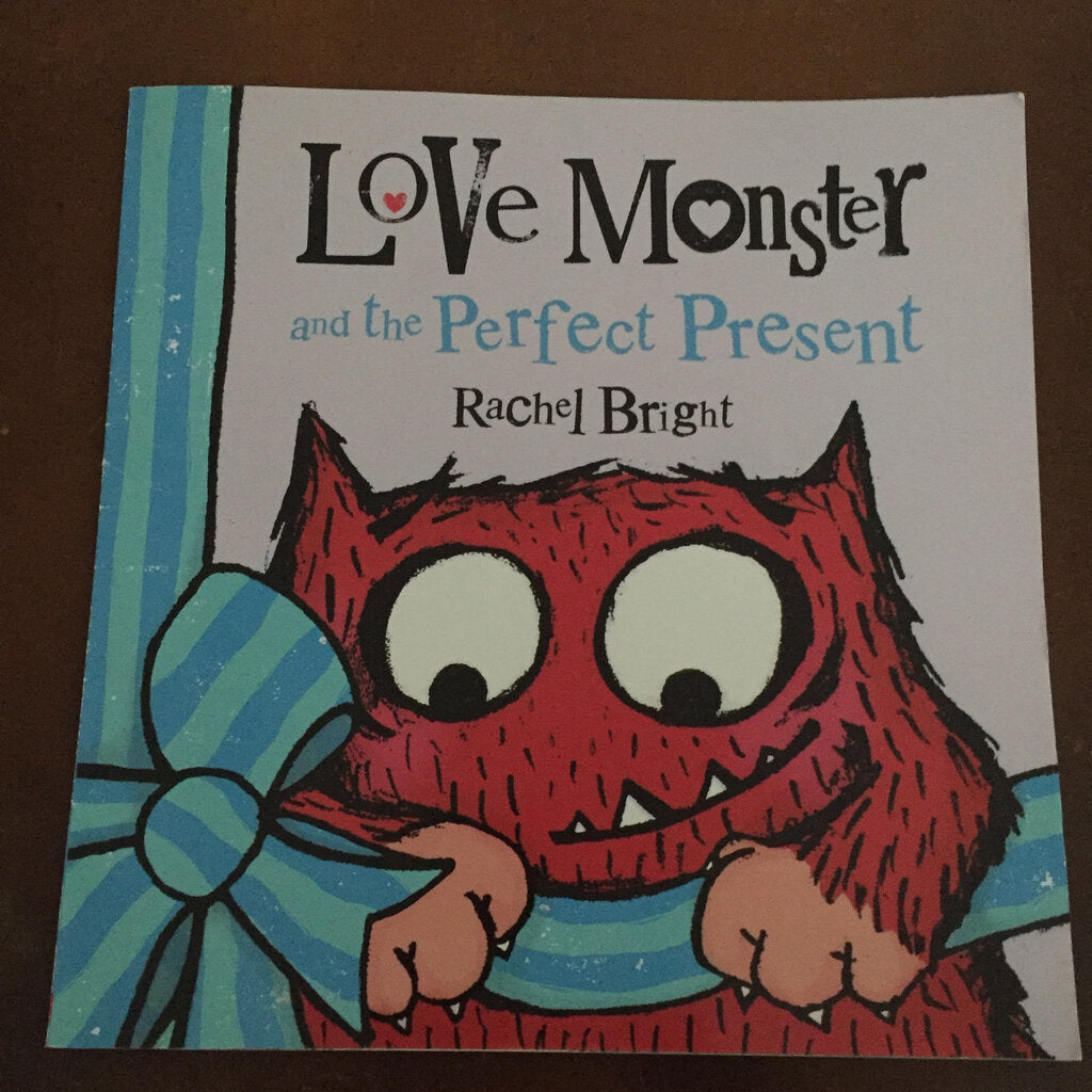 Love Monster and the Perfect Present (Rachel Bright) -paperback