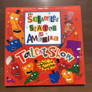 The Scrambled States of America Talent Show (Laurie Keller) -hardcover