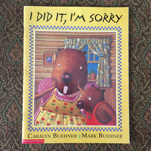 I Did It, I'm Sorry (Caralyn Buehner) -paperback