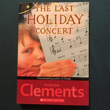 Load image into Gallery viewer, The Last Holiday Concert (Andrew Clements) -chapter