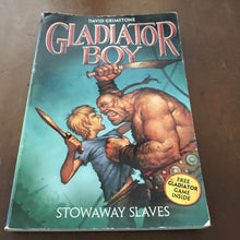 Load image into Gallery viewer, Stowaway Slaves (Gladiator Boy #3) (David Grimstone) -series