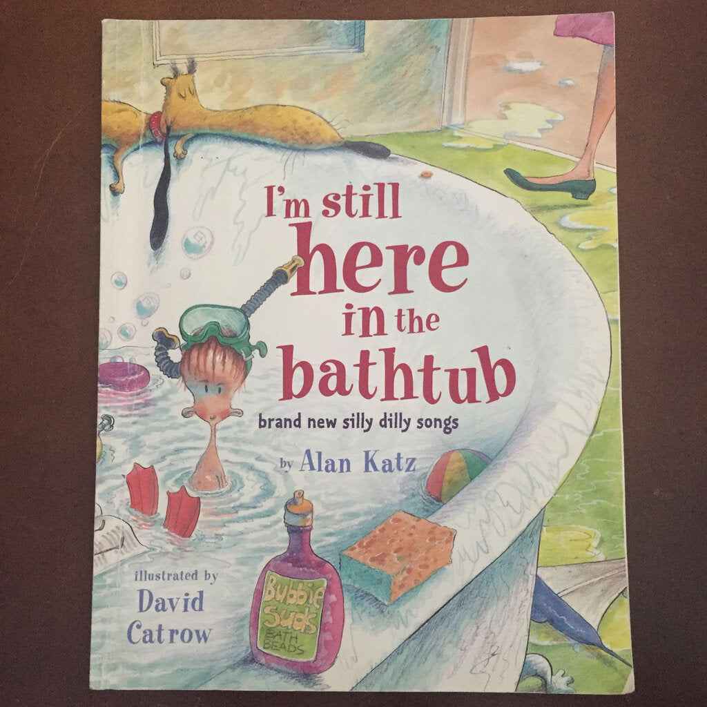 I'm Still Here in the Bathtub (Alan Katz) -paperback