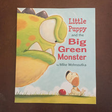 Load image into Gallery viewer, Little Puppy and the Big Green Monster (Mike Wohnoutka) -paperback