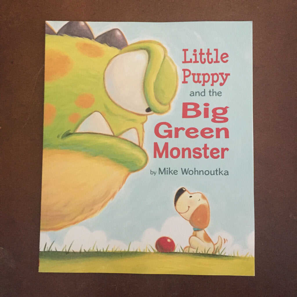 Little Puppy and the Big Green Monster (Mike Wohnoutka) -paperback