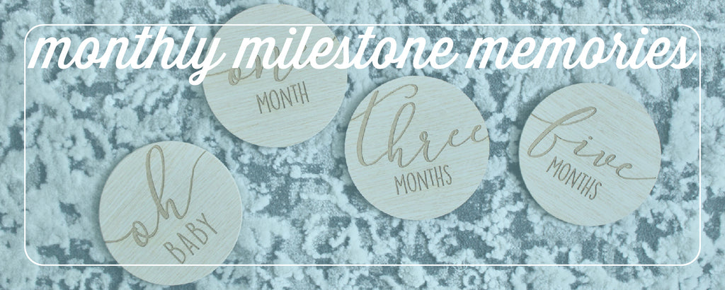 monthly milestone memories with your little one