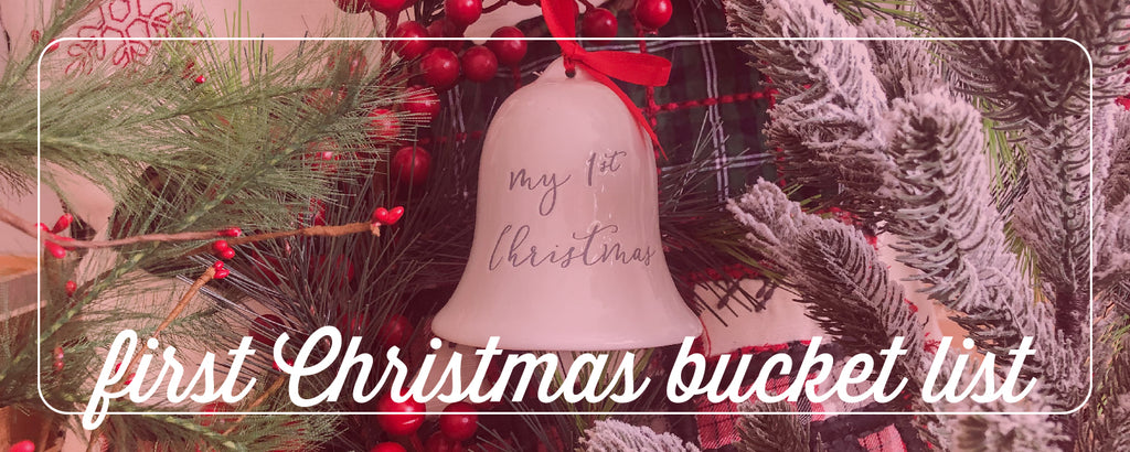 celebrate baby's first Christmas: a holiday activity bucket list